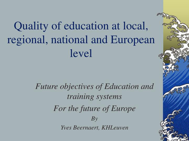 quality of education at local regional national and european level n.