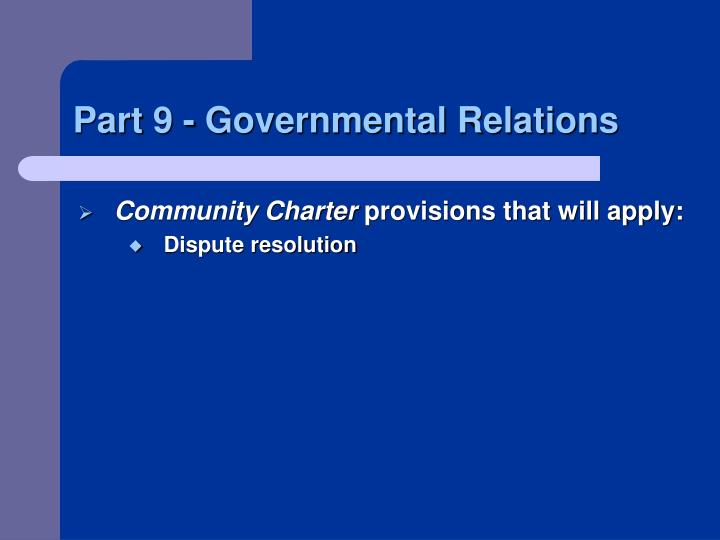 Part 9 - Governmental Relations