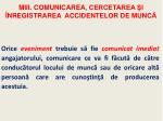 m iii c omunicarea cercetarea i nregistrarea accidentelor de munc