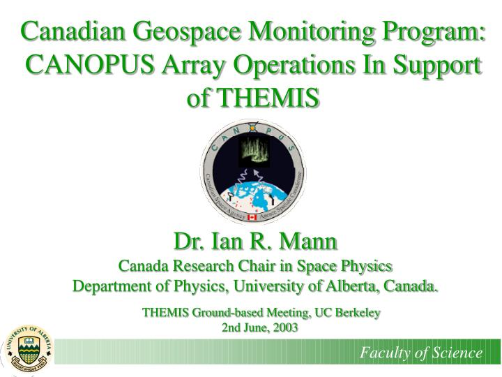 Canadian Geospace Monitoring Program: CANOPUS Array Operations In Support of THEMIS