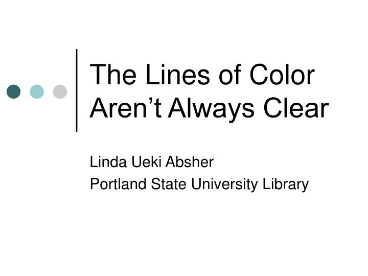 the lines of color aren t always clear n.