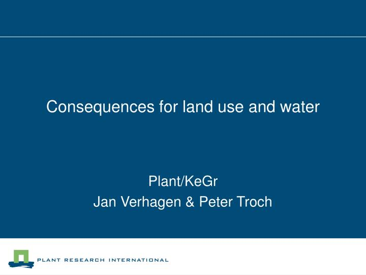 consequences for land use and water n.