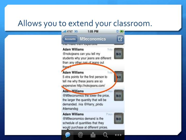 Allows you to extend your classroom.