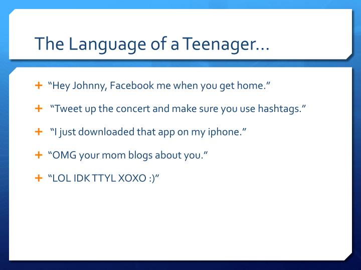 The Language of a Teenager…
