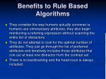 benefits to rule based algorithms