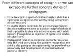 from different concepts of recognition we can extrapolate further concrete duties of pedagogue