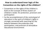 how to understand inner logic of the convention on the rights of the children