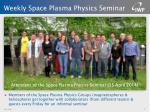 weekly space plasma physics seminar