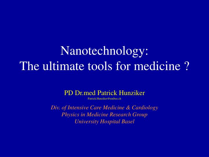 nanotechnology the ultimate tools for medicine n.