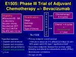 e1505 phase iii trial of adjuvant chemotherapy bevacizumab