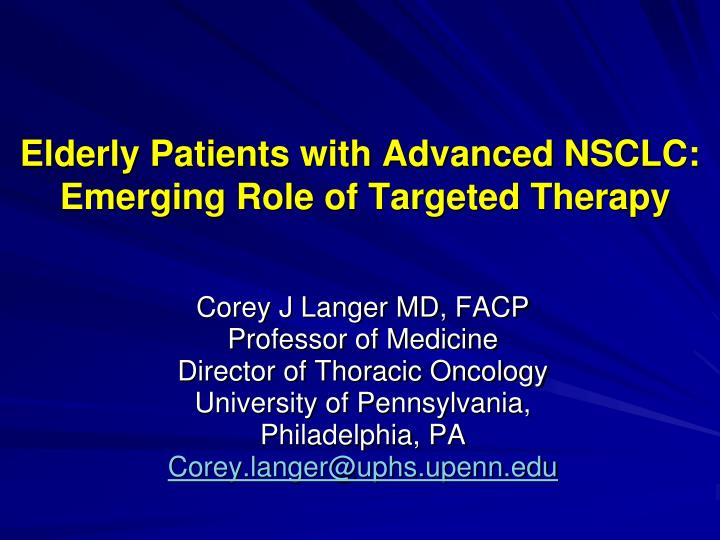 elderly patients with advanced nsclc emerging role of targeted therapy n.