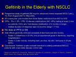 gefitinib in the elderly with nsclc