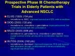 prospective phase iii chemotherapy trials in elderly patients with advanced nsclc