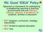 rti good ideia policy