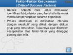 faktor faktor kesuksesan critical success factors
