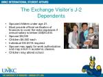 the exchange visitor s j 2 dependents