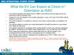 what the ev can expect at check in orientation at isao