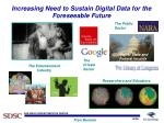 increasing need to sustain digital data for the foreseeable future