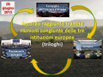 accordo raggiunto tramite riunioni congiunte delle tre istituzioni europee triloghi
