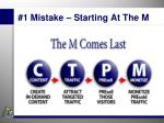 1 mistake starting at the m