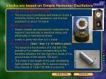 clocks are based on simple harmonic oscillators