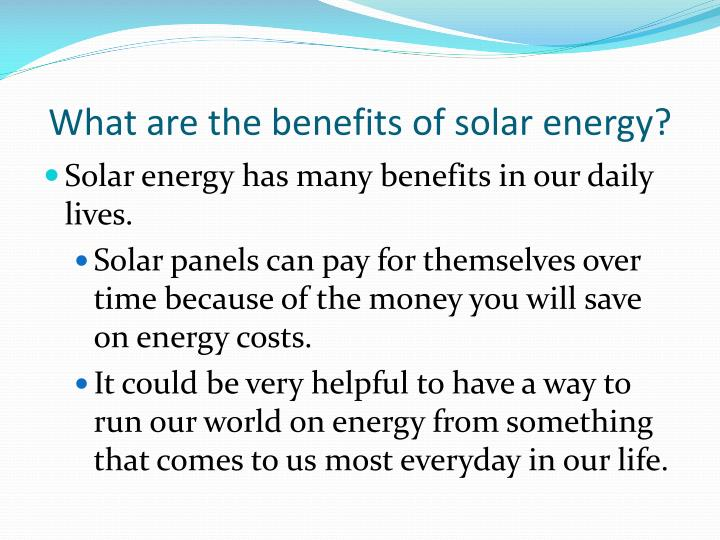 What are the benefits of solar energy?