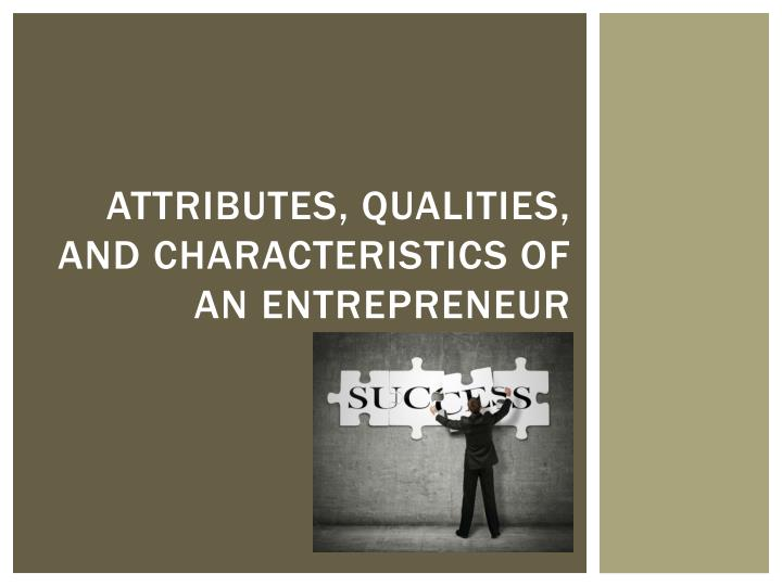 attributes qualities and characteristics of an entrepreneur n.
