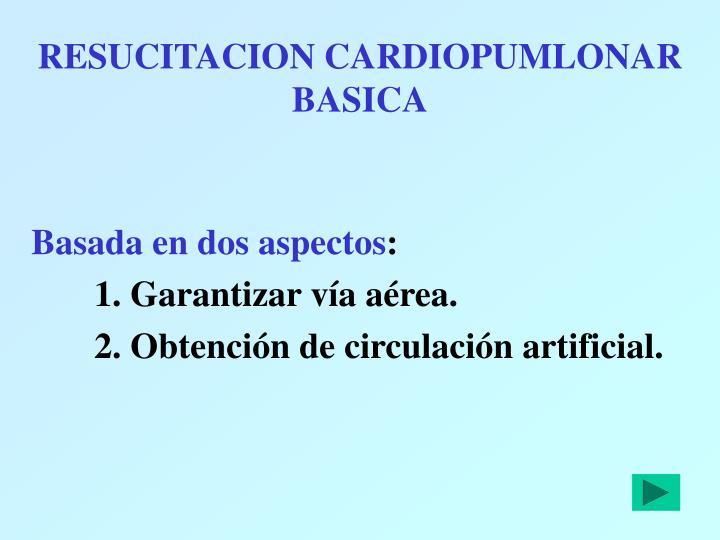 RESUCITACION CARDIOPUMLONAR BASICA