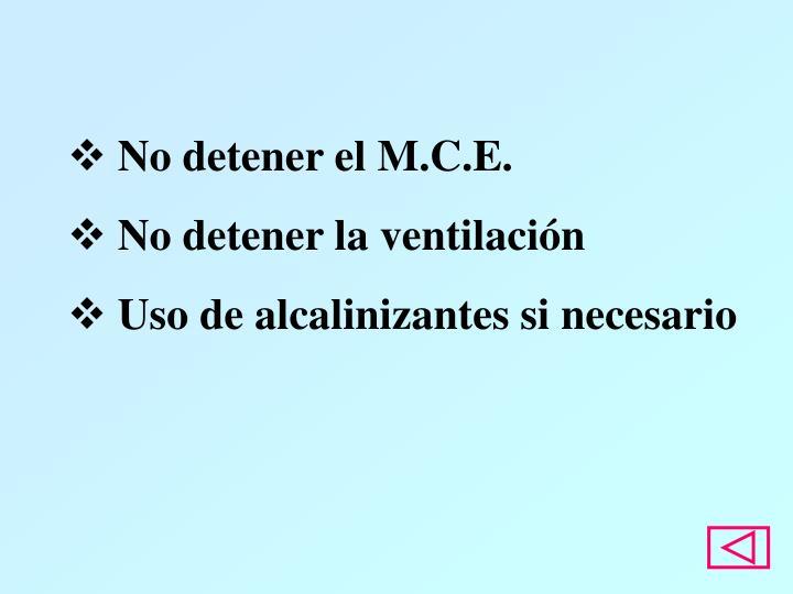 No detener el M.C.E.