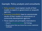 example policy analysts and consultants