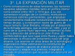 3 la expanci n militar