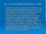 3 la expanci n militar2