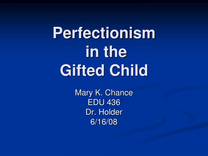 perfectionism in the gifted child n.