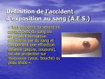 d finition de l accident d exposition au sang a e s