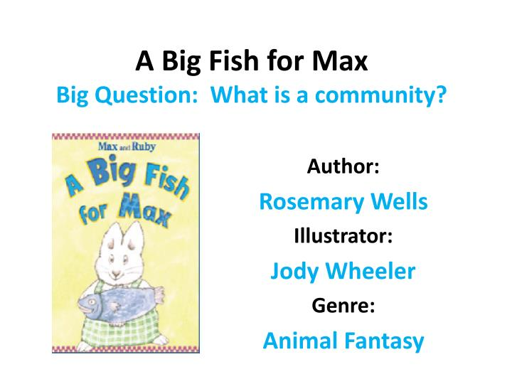 a big fish for max big question what is a community n.