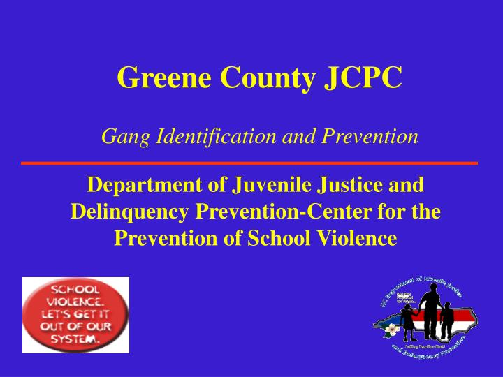 greene county jcpc gang identification and prevention n.