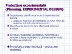 proiectare e xperiment al planning experimental design