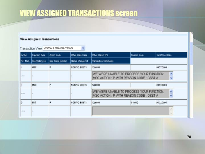 VIEW ASSIGNED TRANSACTIONS screen