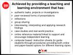 achieved by providing a teaching and learning environment that has