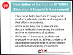 description of the module bite0008 educational enquiry assessment
