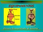divisor e homogeinizador de amostras
