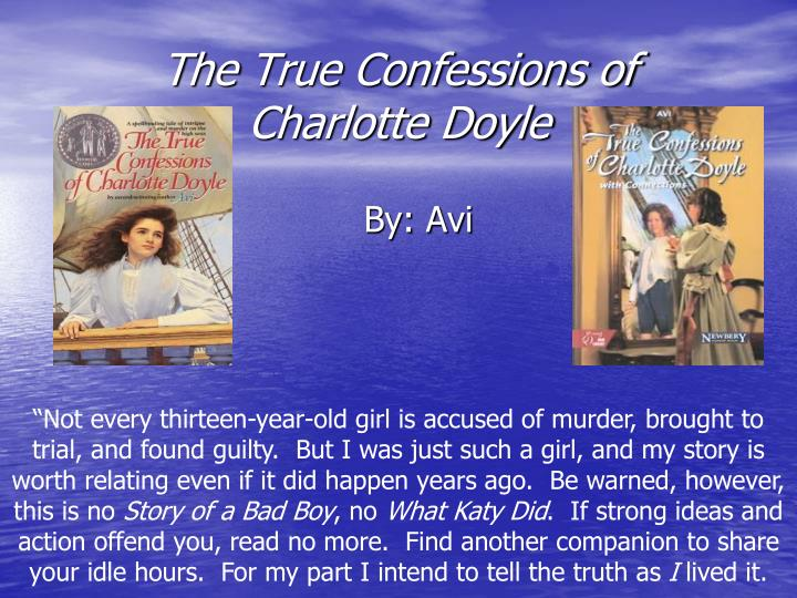 the accusations against charlotte doyle on the seahawk Charlotte doyle is a strong heroine for young girls i read this book when it was first published, when i was 8 years old, and i have reread it many times since danger from both human and ship lead to a very gripping tale on the sea every day, charlotte adds some to her journal, leaving evidence of the.