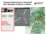 programi aglomeracion i transportit dhe i banesave n bernin e mes m