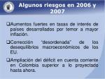 algunos riesgos en 2006 y 2007