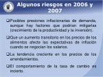 algunos riesgos en 2006 y 20071