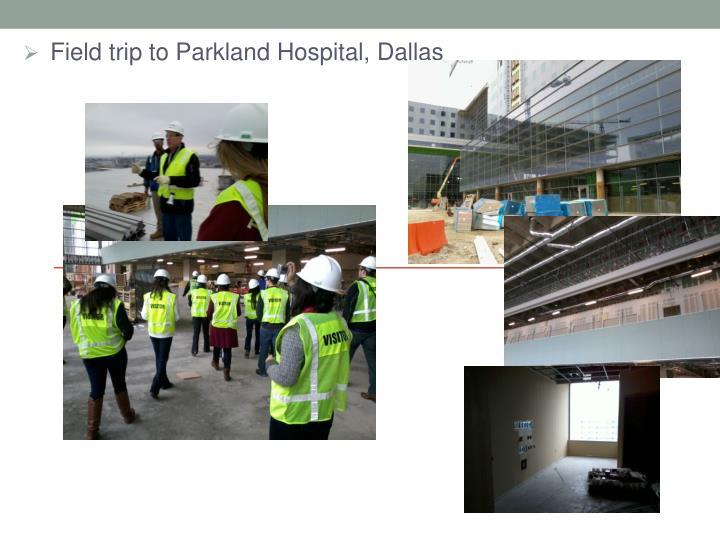 Field trip to Parkland Hospital, Dallas