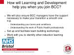 how will learning and development help you when you join bcc1