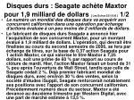 disques durs seagate ach te maxtor pour 1 9 milliard de dollars les echos 22 12 05 1 2