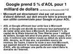 google prend 5 d aol pour 1 milliard de dollars les echos du 22 decembre 2005 1 2