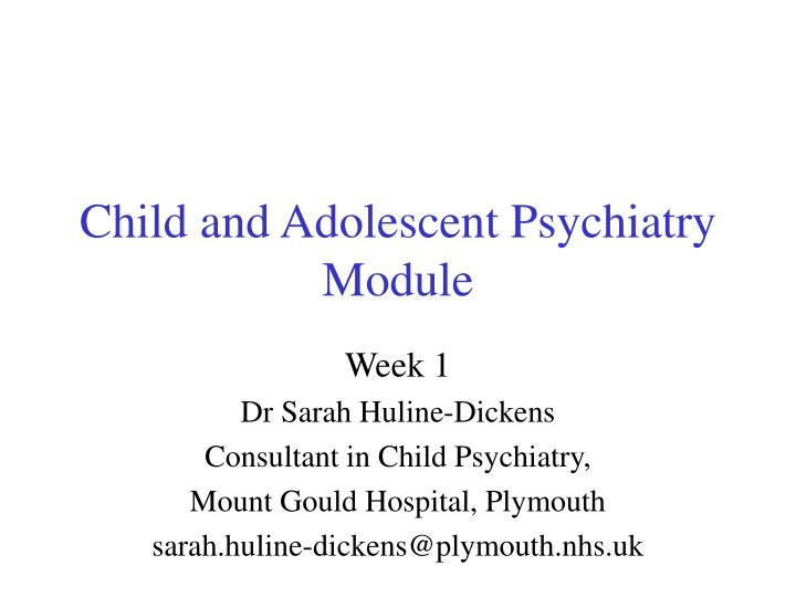 child and adolescent psychiatry module